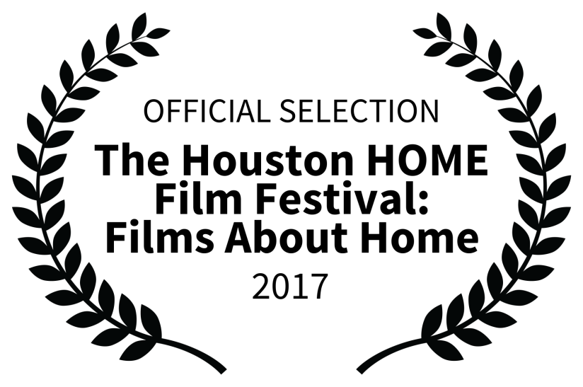 OFFICIAL SELECTION - The Houston HOME Film Festival Films About Home - 2017 (1)